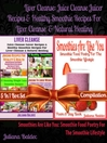 Liver Cleanse, Juice Cleanse + Smoothies Are Like You (eBook): 5 In 1 Box Set Compilation