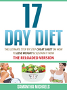 17 Day Diet (eBook): The Ultimate Step by Step Cheat Sheet on How to Lose Weight & Sustain It Now