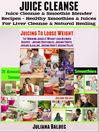 Juice Cleanse (eBook): Juice Cleanse & Smoothie Blender Recipes