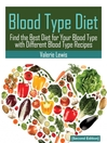 Blood Type Diet (eBook): Featuring Blood Type Recipes