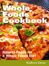 Whole Foods Cookbook (eBook): Natural Foods for a Whole Foods Diet