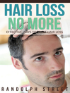 Hair Loss No More (eBook): Effective Ways To Treat Hair Loss