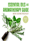 Essential Oils and Aromatherapy Guide (eBook): Boxed Set
