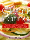 Clean Eating (eBook): Clean Eating Recipes for a Healthy Clean Diet