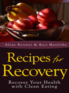 Recipes For Recovery (eBook): Recover Your Health with Clean Eating