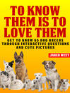 To Know Them is to Love Them (eBook): Get to Know 65 Dog Breeds Through Interactive Questions and Cute Pictures
