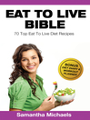 Eat To Live Diet (eBook): Top 70 Recipes (With Diet Diary & Workout Journal)