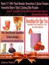 148+ Best Blender Smoothies Recipes & Blender Juicing Recipes (eBook): 8 In 1 Box Set Compilation