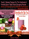 Best Blender Recipes For the Nutribullet & Breville Juicer With Pound Dropping Results + Smoothies A (eBook): 2 In 1 Box Set Compilation