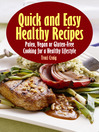 Quick and Easy Healthy Recipes (eBook): Paleo, Vegan and Gluten-Free Cooking for a Healthy Lifestyle