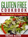 Gluten Free Cookbook (eBook): Gluten Free Recipes For Healthy Eating