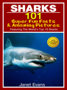 Sharks (eBook): 101 Super Fun Facts and Amazing Pictures (Featuring The World's Top 10 Sharks With Coloring Pages)