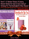 Blender Recipes, 31 Juicing Blender Recipes For Lean & Clean Eating & Drinking For The Nutribullet O (eBook): 3 In 1 Box Set Compilation