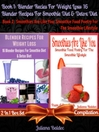 Best Blender Recipes For Weight Loss, 16 Blender Recipes For Smoothie Diet & Detox Diet + Smoothies (eBook): 2 In 1 Box Set Compilation