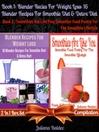 Best Blender Recipes For Weight Loss, 16 Blender Recipes For Smoothie Diet & Detox Diet + Smoothies (eBook): 2 In 1 Box Set Compilation