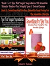Best Low Fat Vegan Ingredients + Smoothies Are Like You (eBook): 3 In 1 Box Set Compilation