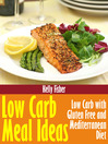 Low Carb Meal Ideas (eBook): Low Carb with Gluten Free and Mediterranean Diet