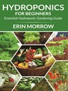Hydroponics For Beginners (eBook): Essential Hydroponic Gardening Guide