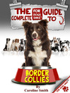 The Complete Guide to Border Collies (eBook)