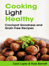 Cooking Light Healthy (eBook): Crockpot Goodness and Grain Free Recipes