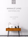 Minimalist Living Guide for Frugal Living (eBook): 3 In 1 Box Set