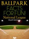 Ballpark Facts for Fun! National League (eBook)