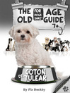 The Coton de Tulear Old Age Guide 7+ (eBook)