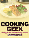 Cooking Geek (eBook): Going Raw and Going Paleo