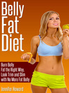 Belly Fat Diet (eBook): Burn Belly Fat the Right Way, Look Trim and Slim with No More Fat Belly