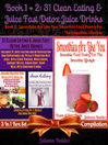 31 Clean Eating & Juice Fast Detox Juice Drinks + Smoothies Are Like You (eBook): 3 In 1 Box Set Compilation