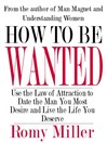 How to Be Wanted (eBook): Use the Law of Attraction to Date the Man You Most Desire and Live the Life You Deserve