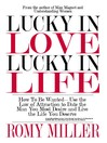 Lucky in Love, Lucky in Life (eBook): How to Be Wanted - Use the Law of Attraction to Date the Man You Most Desire and Live the Life You D