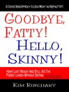 Goodbye, Fatty! Hello, Skinny! (eBook): How I Lost Weight and Still Ate the Foods I Loved - Without Dieting