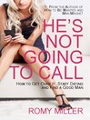He's Not Going to Call (eBook): How to Get Over It, Start Dating and Find a Good Man