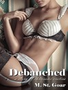 Debauched (eBook): A Story of Threesome Erotica