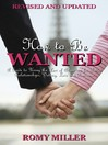 How to Be Wanted (eBook): A Guide to Using the Law of Attraction for Better Relationships, Dating, Love and Romance