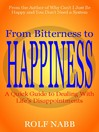 From Bitterness to Happiness (eBook): A Quick Guide to Dealing With Life's Disappointments