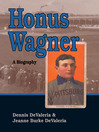Honus Wagner (eBook): A Biography