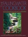 The Fallingwater Cookbook (eBook): Elsie Henderson's Recipes and Memories