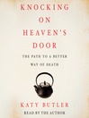 Knocking on Heaven's Door (MP3): The Path to a Better Way of Death