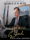All the Best, George Bush (MP3): My Life in Letters and Other Writings