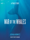 War of the Whales (MP3): A True Story