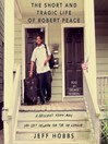 The Short and Tragic Life of Robert Peace (MP3): A Brilliant Young Man Who Left Newark for the Ivy League