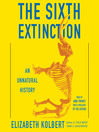The Sixth Extinction [electronic resource]