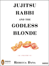 Jujitsu Rabbi and the Godless Blonde (MP3): A True Story