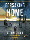 Forsaking Home (MP3): Survivalist Series, Book 4