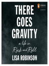 There Goes Gravity (MP3): A Life in Rock and Roll