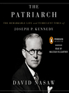 The Patriarch (MP3): The Remarkable Life and Turbulent Times of Joseph P. Kennedy
