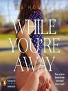 While You're Away (MP3): While You're Away Series, Book 1
