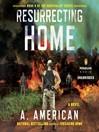 Resurrecting Home (MP3): Survivalist Series, Book 5